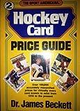 The Sport Americana Hockey Card Price Guide, James Beckett, 0937424633