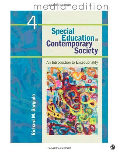 Special Education in Contemporary Society, 4e Media Edition An Introduction to Exceptionality by Gargiulo, Richard M. [SAGE Publications, Inc,2011] (Paperback) 4th Edition