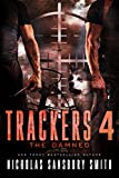 Trackers 4: The Damned (A Post-Apocalyptic Survival Series)