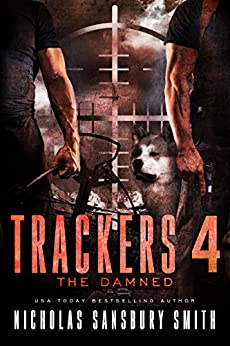Trackers 4: The Damned (A Post-Apocalyptic Survival Series) by [Smith, Nicholas Sansbury]