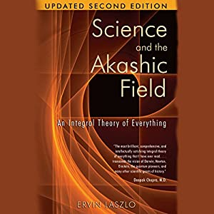 Science and the Akashic Field Audiobook