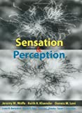 Sensation and Perception, Jeremy M. Wolfe and Keith R. Kluender, 0878939385