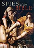 Spies of the Bible: Espionage in Israel from the Exodus to the Bar Kokhba Revolt