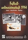 Fussballweltmeisterschaft 1954 - Sport - Geschichte - Mythos