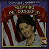 Miembro del Congreso (Member of Congress) (Know Your Government/Conoce Tu Gobierno) (Spanish Edition)