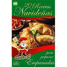 20 RECETAS NAVIDEÑAS PARA PREPARAR EMPANADAS (Colección Santa Chef nº 33) (Spanish Edition)
