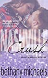 Nashville Crush: Nashville Book 4 (Naughty in Nashville)