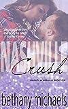 Nashville Crush: Nashville Book 4 (Naughty in Nashville)