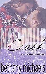 Nashville Crush: A Naughty in Nashville Steamy Romance