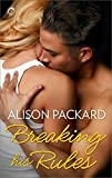 Breaking His Rules (Feeling the Heat Book 4)