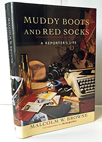 Muddy Boots and Red Socks: A Reporter's Life
