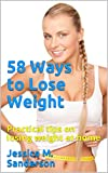 58 Ways to Lose Weight : Practical tips on losing weight at home