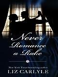 Never Romance a Rake, Liz Carlyle, 1410411052