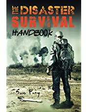 The Disaster Survival Handbook: A Disaster Survival Guide for Man-Made and Natural Disasters