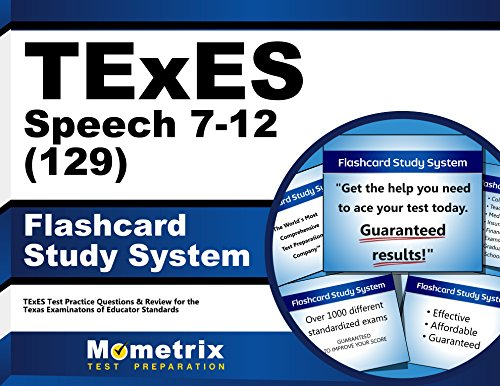 TExES Speech 7-12 (129) Flashcard Study System: TExES Test Practice Questions & Review for the Texas Examinations of Educator Standards (Cards)
