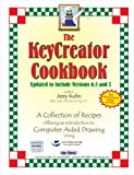 The KeyCreator Cookbook Updated to Include Versions 6. 5 And 7, Jerry Kuhn, 0977752534