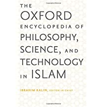 The Oxford Encyclopedia of Philosophy, Science, and Technology in Islam: Two Volume Set