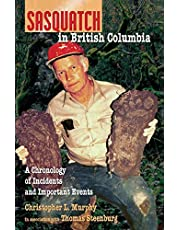 Sasquatch in British Columbia: A Chronology of Incidents & Important Events