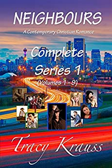 Neighbours: A Contemporary Christian Romance: Complete Series 1 (Volumes 1 - 9) by [Krauss, Tracy]