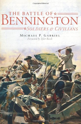Bennington Vermont - The Battle of Bennington: Soldiers & Civilians