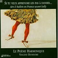 Moulinié / Guédron / Boesset : Si tu veux apprendre les pas à danser