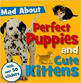 Book Perfect Puppies and Cute Kittens (Mad About) by Make Believe Ideas Ltd. (2009)