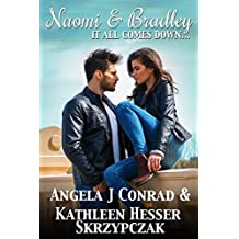 Naomi & Bradley, It All Comes Down… (Vodka & Vice, the Series Book 1)