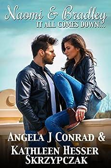 Naomi & Bradley, It All Comes Down… (Vodka & Vice, the Series Book 1) by [Conrad, Angela, Skrzypczak, Kathleen Hesser]