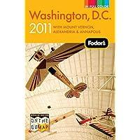 Fodor's Washington, D.C. 2011: with Mount Vernon, Alexandria & Annapolis