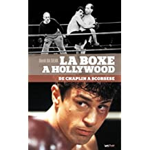 La Boxe à Hollywood, de Chaplin à Scorsese (ESSAIS) (French Edition)