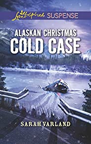 Alaskan Christmas Cold Case: Faith in the Face of Crime (Love Inspired Suspense)