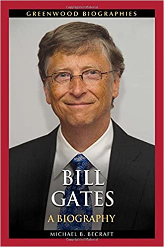 bill gates a biography greenwood biographies michael b becraft