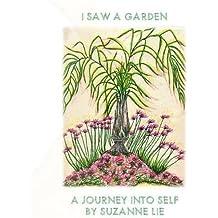 I Saw A Garden by Suzanne Lie (2015-12-10)