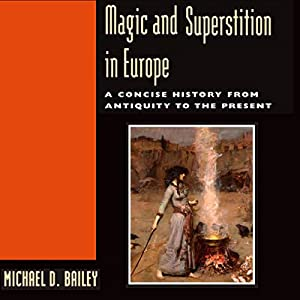 Magic and Superstition in Europe Hörbuch