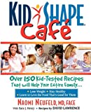 Kidshape Cafe, Naomi Neufeld and David Lawrence, 0971349932