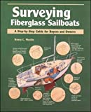 Surveying Fiberglass Sailboats: A Step-By-Step Guide for Buyers and Owners (Step-By-Step Guide to Buyers and Owners)