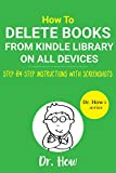 How to Delete Books from Kindle Library on All Devices: Step-by-Step Guide with Screenshots (Dr. Hows series)