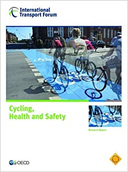 Cycling, Health and Safety (Research Report) by Oecd (2014-01-09)