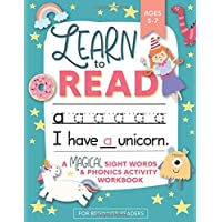 Learn to Read: A Magical Sight Words and Phonics Activity Workbook for Beginning Readers Ages 5-7: Learn to Read and Write Made EASY | 100 + Practice Pages of Fun Sight Word Puzzles | Unicorns, Mermaids + Dinosaurs | Preschool, Kindergarten and 1st grade