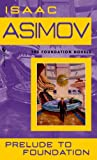 Prelude to Foundation, Isaac Asimov, 083353307X
