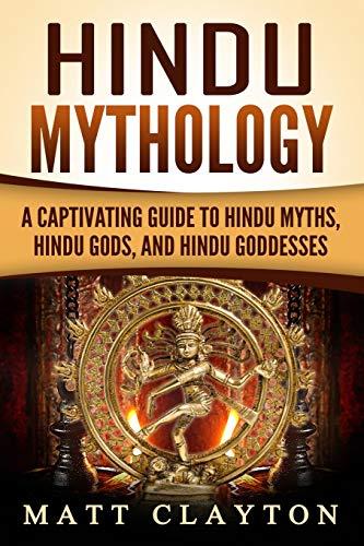 Hindu Mythology: A Captivating Guide to Hindu