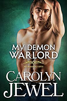 My Demon Warlord (My Immortals Book 7) by [Jewel, Carolyn]