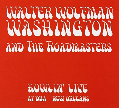 Howlin Live at Dba New Orleans by Washington, Walter 'wolfman'