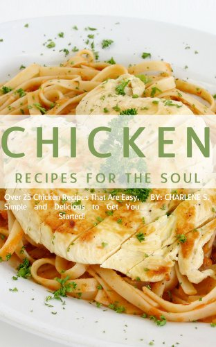 Chicken Recipes For The Soul Kindle Edition By Charlene S