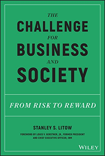 The Challenge for Business and Society: From Risk to Reward by [Litow, Stanley S.]