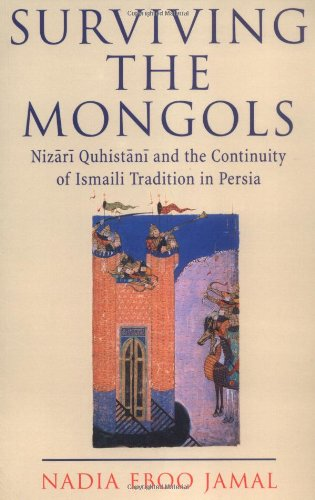 Download Surviving the Mongols: Nizari Quhistani and the Continuity of Ismaili Tradition in Persia (Ismaili Heritage Series) pdf