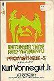 Between Time and Timbuktu Or Prometheus 5