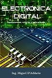 Electrónica digital: Fundamentos, cálculos y aplicaciones (Spanish Edition)