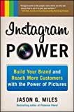 Instagram Power: Build Your Brand and Reach More Customers with the Power of Pictures (Business Books)