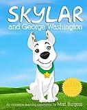 Skylar and George Washington, Matt Burgess, 1453821163